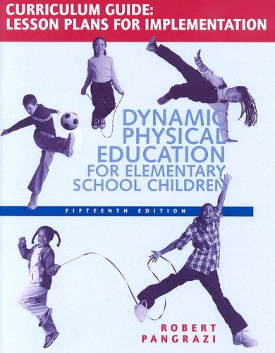 Dynamic Physical Education Curriculum Guide Lesson Plans for Implementation 15th 2007 edition cover