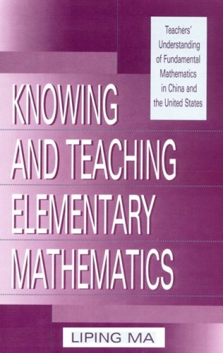 Knowing and Teaching Elementary Mathematics Teachers' Understanding of Fundamental Mathematics in China and the United States  1999 edition cover