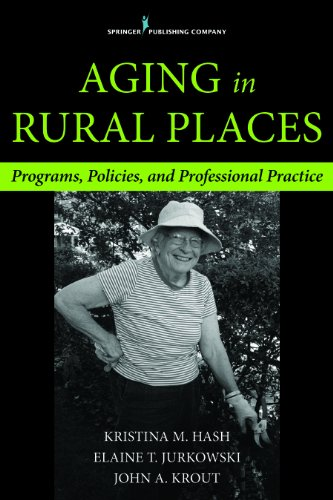 Aging in Rural Places Policies, Programs, and Professional Practice  2015 edition cover
