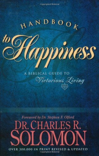 Handbook to Happiness A Biblical Guide to Victorious Living  1999 (Revised) edition cover