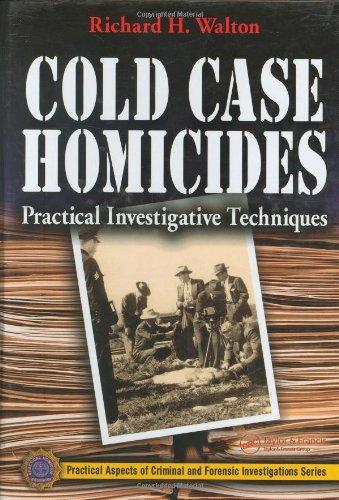 Cold Case Homicides Practical Investigative Techniques  2006 edition cover