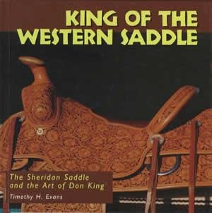 King of the Western Saddle The Sheridan Saddle and the Art of Don King  1998 9780878058099 Front Cover