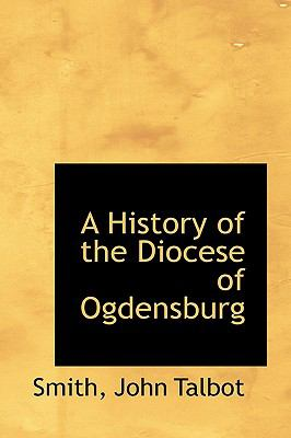 History of the Diocese of Ogdensburg  N/A edition cover