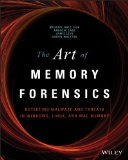 Art of Memory Forensics Detecting Malware and Threats in Windows, Linux, and Mac Memory  2014 edition cover