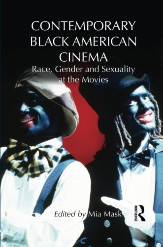 Contemporary Black American Cinema Race, Gender and Sexuality at the Movies  2012 9781138795099 Front Cover