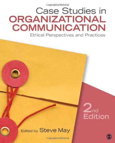 Case Studies in Organizational Communication Ethical Perspectives and Practices 2nd 2013 edition cover