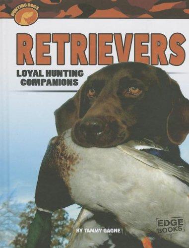 Retrievers: Loyal Hunting Companions  2013 edition cover