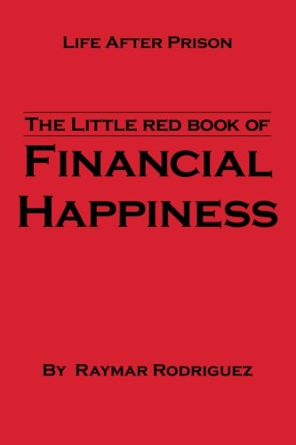 Little Red Book of Financial Happiness Life after Prison  2013 9781491812099 Front Cover