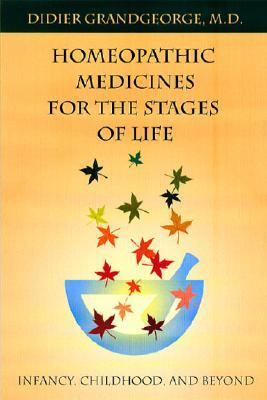 Homeopathic Remedies for the Stages of Life Infancy, Childhood, and Beyond  2002 9781556434099 Front Cover
