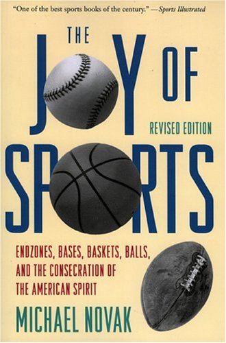 Joy of Sports Endzones, Bases, Baskets, Balls, and the Consecration of the American Spirit 2nd 1994 (Revised) edition cover