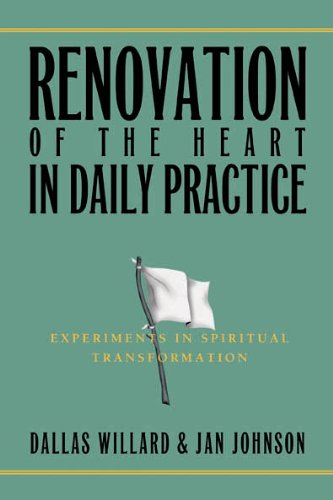 Renovation of the Heart in Daily Practice Experiments in Spiritual Transformation  2006 edition cover