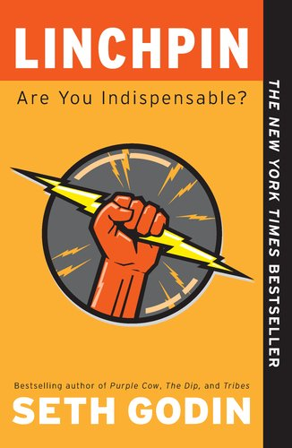Linchpin Are You Indispensable?  2011 9781591844099 Front Cover