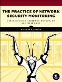 Practice of Network Security Monitoring Understanding Incident Detection and Response  2013 9781593275099 Front Cover