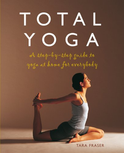 Total Yoga A Step-by-Step Guide to Yoga at Home for Everybody N/A edition cover