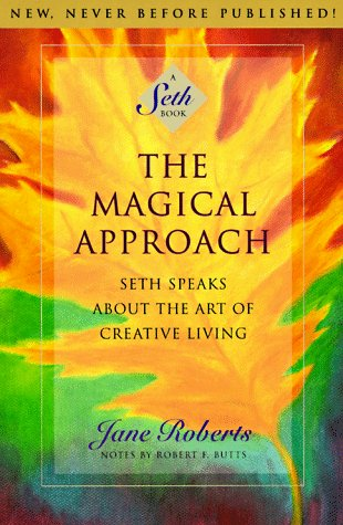 Magical Approach Seth Speaks about the Art of Creative Living N/A edition cover