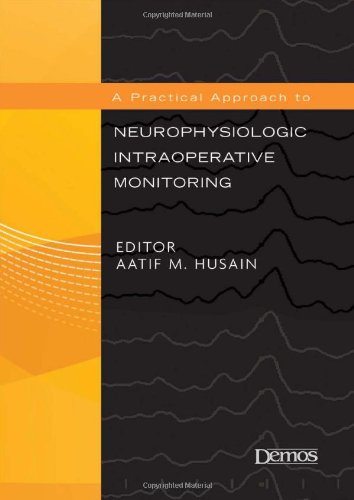 Practical Approach to Neurophysiologic Intraoperative Monitoring   2008 edition cover