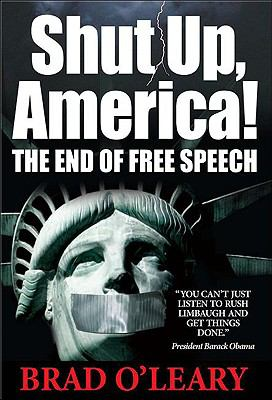 Shut up, America! The End of Free Speech N/A 9781935071099 Front Cover