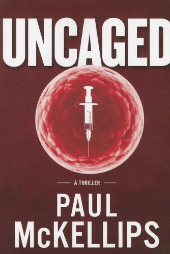 Uncaged A Thriller N/A 9781936467099 Front Cover