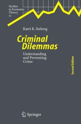 Criminal Dilemmas Understanding and Preventing Crime 2nd 2005 (Revised) edition cover