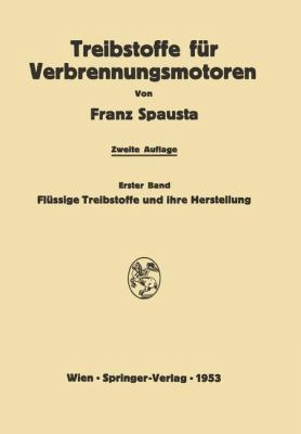 Treibstoffe Fur Verbrennungsmotoren Erster Band 2nd 1953 9783709180099 Front Cover