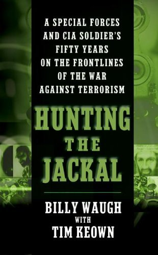 Hunting the Jackal A Special Forces and CIA Ground Soldier's Fifty Years on the Frontlines of the War Against Terrorism  2004 9780060564100 Front Cover