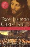 From Jesus to Christianity How Four Generations of Visionaries and Storytellers Created the New Testament and Christian Faith N/A edition cover