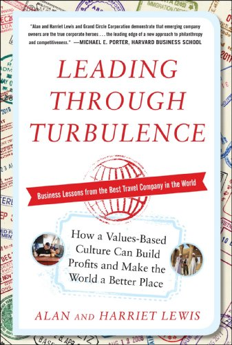 Leading Through Turbulence: How a Values-Based Culture Can Build Profits and Make the World a Better Place   2012 9780071777100 Front Cover