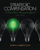 Strategic Compensation A Human Resource Management Approach 8th 2015 9780133457100 Front Cover