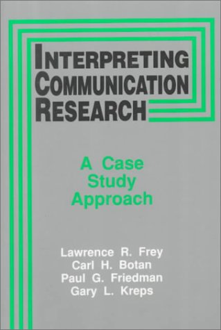 Interpreting Communication Research A Case Study Approach 1st 1992 edition cover