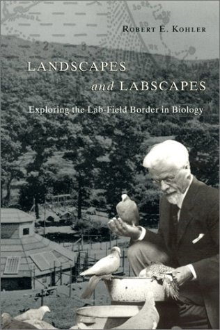 Landscapes and Labscapes Exploring the Lab-Field Border in Biology  2002 edition cover