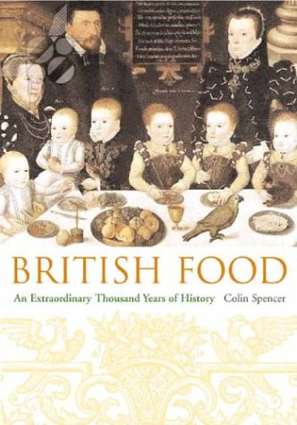 British Food An Extraordinary Thousand Years of History  2003 9780231131100 Front Cover