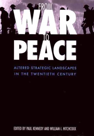 From War to Peace Altered Strategic Landscapes in the Twentieth Century  2000 9780300080100 Front Cover