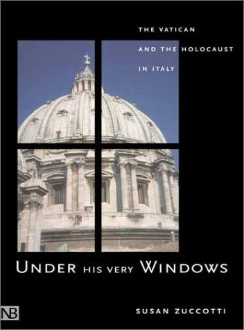 Under His Very Windows The Vatican and the Holocaust in Italy  2002 edition cover