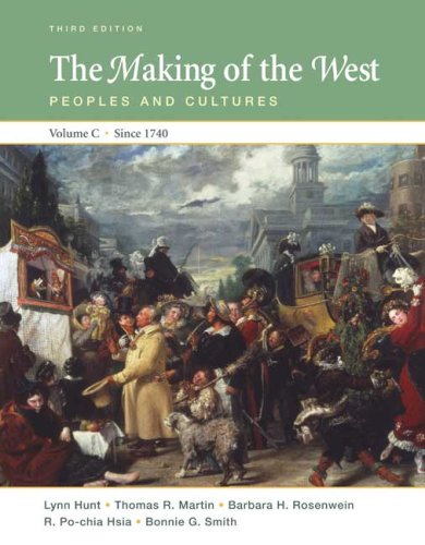 Making of the West Peoples and Cultures, since 1740 3rd 2008 edition cover