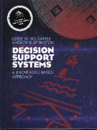 Decision Support Systems : A Knowledge-Based Approach 1st 9780314065100 Front Cover