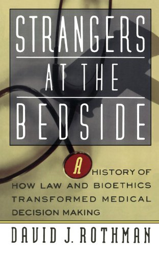Strangers at the Bedside A History of How Law and Bioethics Transformed Medical Decision Making N/A edition cover