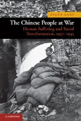 Chinese People at War Human Suffering and Social Transformation, 1937-1945  2010 edition cover
