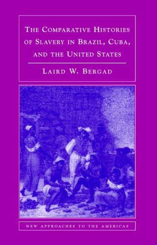 Comparative Histories of Slavery in Brazil, Cuba, and the United States   2007 edition cover
