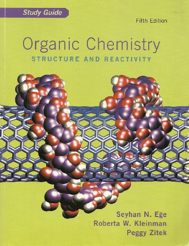 Study Guide Used with ... Ege-Organic Chemistry: Structure and Reactivity 5th 2004 (Student Manual, Study Guide, etc.) edition cover