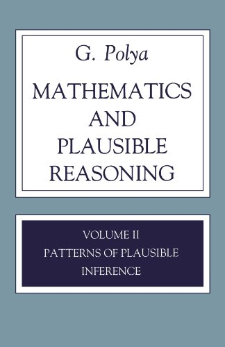Mathematics and Plausible Reasoning Patterns of Plausible Inference 2nd 1954 edition cover