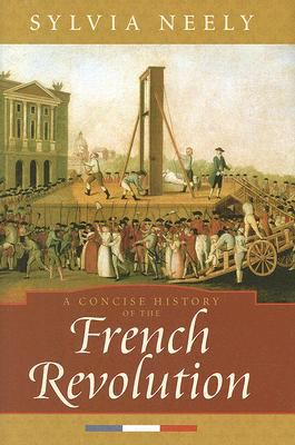 Concise History of the French Revolution   2008 9780742534100 Front Cover