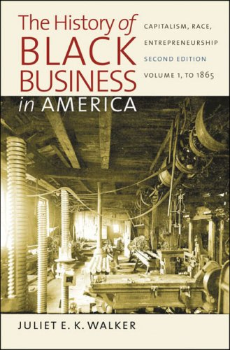History of Black Business in America: Capitalism, Race, Entrepreneurship Volume 1, To 1865 2nd 2009 edition cover