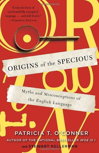 Origins of the Specious Myths and Misconceptions of the English Language N/A edition cover