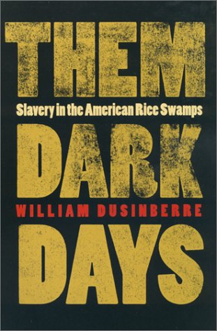 Them Dark Days Slavery in the American Rice Swamps  2000 9780820322100 Front Cover