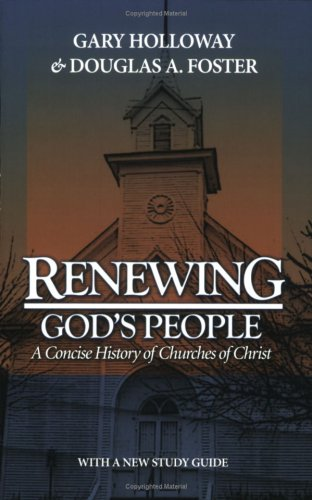 Renewing God's People : A Concise History of Churches of Christ 1st 2002 edition cover