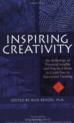 Inspiring Creativity : An Anthology of Powerful Insights and Practical Ideas to Guide You to Successful Creating  2005 edition cover