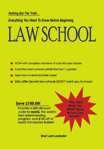 Everything You Need to Know Before Beginning Law School: Nothing but the Truth...  2009 edition cover