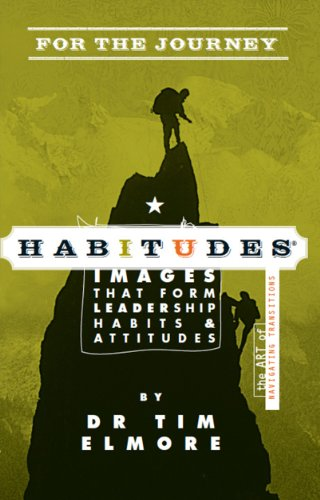 Habitudes for the Journey The Art of Navigating Transitions  2012 9780988620100 Front Cover