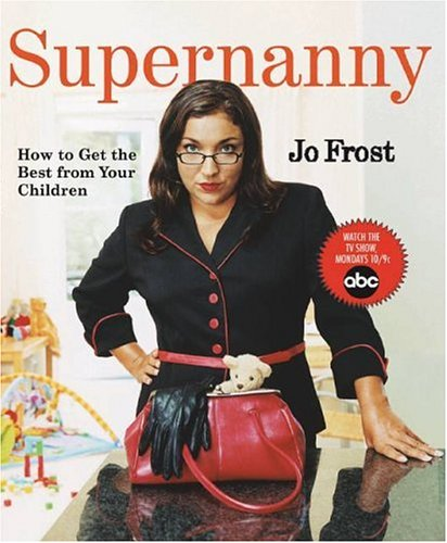 Supernanny How to Get the Best from Your Children  2005 edition cover