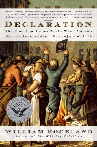 Declaration The Nine Tumultuous Weeks When America Became Independent, May 1-July 4, 1776 N/A edition cover